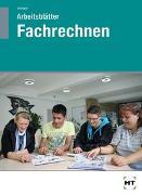 Cover-Bild zu Arbeitsblätter Fachrechnen von Schlieper, Cornelia A.