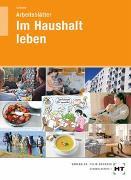 Cover-Bild zu Arbeitsblätter Im Haushalt leben von Schlieper, Cornelia A.