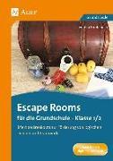 Cover-Bild zu Escape Rooms für die Grundschule - Klasse 1/2 von Knoblauch, Verena
