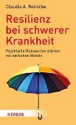 Cover-Bild zu Reinicke, Claudia A.: Resilienz bei schwerer Krankheit