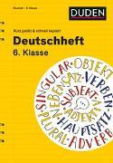 Cover-Bild zu Deutschheft 6. Klasse - kurz geübt & schnell kapiert von Lübke, Diethard
