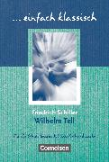 Cover-Bild zu Einfach klassisch, Klassiker für ungeübte Leser/-innen, Wilhelm Tell, Empfohlen für das 8.-10. Schuljahr, Schülerheft von Lübke, Diethard