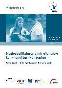 Cover-Bild zu Nachqualifizierung mit digitalen Lehr- und Lernkonzepten (eBook) von Dauser, Dominique