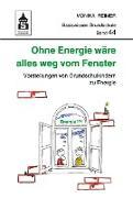 Cover-Bild zu Ohne Energie wäre alles weg vom Fenster (eBook) von Reimer, Monika
