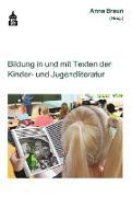 Cover-Bild zu Bildung in und mit Texten der Kinder- und Jugendliteratur (eBook) von Braun, Anna (Hrsg.)