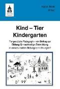 Cover-Bild zu Kind - Tier - Kindergarten (eBook) von Strunz, Inge Angelika (Hrsg.)