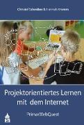 Cover-Bild zu Projektorientiertes Lernen mit dem Internet (eBook) von Schreiber, Christof