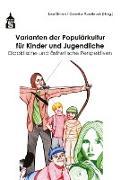 Cover-Bild zu Varianten der Populärkultur für Kinder und Jugendliche (eBook) von Grimm, Lea (Hrsg.)