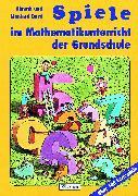 Cover-Bild zu Spiele im Mathematikunterricht der Grundschule von Bartl, Almuth