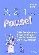 Cover-Bild zu 3, 2, 1, ... Pause! von Bartl, Almuth