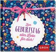 Cover-Bild zu Groh Redaktionsteam (Hrsg.): Zum Geburtstag alles Liebe für dich