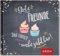 Cover-Bild zu Groh Redaktionsteam (Hrsg.): Gute Freunde sind einfach unbezahlbar!