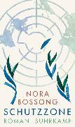 Cover-Bild zu Schutzzone (eBook) von Bossong, Nora