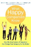Cover-Bild zu What Happy Companies Know: How the New Science of Happiness Can Change Your Company for the Better von Baker, Dan