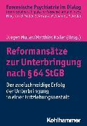 Cover-Bild zu Reformansätze zur Unterbringung nach § 64 StGB (eBook) von Müller, Jürgen L. (Hrsg.)