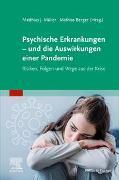 Cover-Bild zu Psychische Erkrankungen - und die Auswirkungen einer Pandemie von Müller, Matthias J. (Hrsg.)