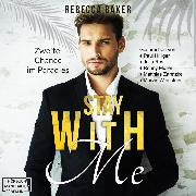 Cover-Bild zu Stay with me - Zweite Chance im Paradies (ungekürzt) (Audio Download) von Baker, Rebecca