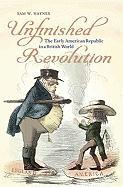 Cover-Bild zu Unfinished Revolution: The Early American Republic in a British World von Haynes, Sam W.