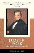 Cover-Bild zu James Polk and The Expansionist Impulse (Library of American Biography Series) von Haynes, Sam W.
