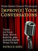 Cover-Bild zu Improve Your Conversations (eBook) von King, Patrick