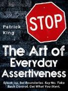 Cover-Bild zu The Art of Everyday Assertiveness (eBook) von King, Patrick