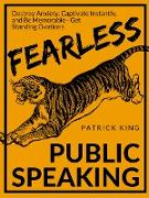 Cover-Bild zu Fearless Public Speaking (eBook) von King, Patrick