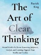Cover-Bild zu The Art of Clear Thinking (eBook) von King, Patrick