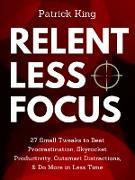 Cover-Bild zu Relentless Focus (eBook) von King, Patrick