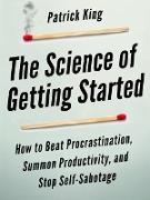 Cover-Bild zu The Science of Getting Started (eBook) von King, Patrick