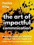 Cover-Bild zu The Art of Impactful Communication (eBook) von King, Patrick