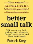 Cover-Bild zu Better Small Talk (eBook) von King, Patrick