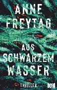 Cover-Bild zu Aus schwarzem Wasser (eBook) von Freytag, Anne