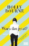 Cover-Bild zu War's das jetzt? (eBook) von Bourne, Holly