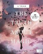 Cover-Bild zu The truth about magic - Gedichte und Notizen von Atticus