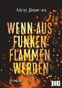 Cover-Bild zu Wenn aus Funken Flammen werden (eBook) von Jimenez, Abby