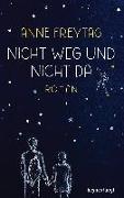 Cover-Bild zu Nicht weg und nicht da von Freytag, Anne