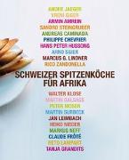 Cover-Bild zu Schweizer Spitzenköche für Afrika von Grandits, Tanja