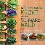 Cover-Bild zu Wildpflanzenküche aus dem Schwarzwald von Lehmann, Astrid