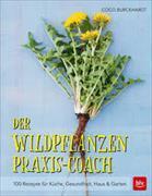Cover-Bild zu Der Wildpflanzen Praxis-Coach von Burckhardt, Coco