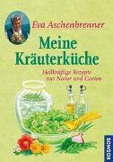 Cover-Bild zu Meine Kräuterküche von Aschenbrenner, Eva