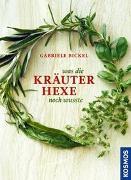 Cover-Bild zu Was die Kräuterhexe noch wusste von Bickel, Gabriele