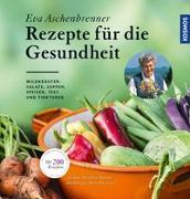 Cover-Bild zu Rezepte für die Gesundheit von Aschenbrenner, Eva