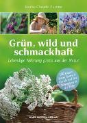 Cover-Bild zu Grün, wild und schmackhaft von Paume, Marie-Claude