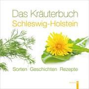 Cover-Bild zu Das Kräuterbuch Schleswig-Holstein von John, Kerstin