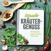 Cover-Bild zu Gesunder Kräutergenuss
