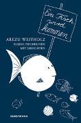 Cover-Bild zu Weitholz, Arezu: Ein Fisch wird kommen