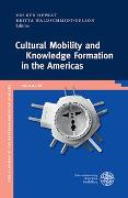 Cover-Bild zu Depkat, Volker (Hrsg.): Cultural Mobility and Knowledge Formation in the Americas