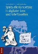 Cover-Bild zu Hanstein, Thomas: Spirituelle Kompetenz in digitalen Lern- und Arbeitswelten