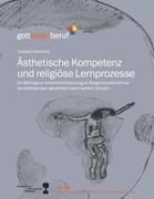 Cover-Bild zu Hanstein, Thomas: Ästhetische Kompetenz und religiöse Lernprozesse