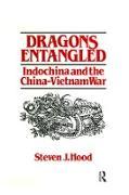 Cover-Bild zu eBook Dragons Entangled: Indochina and the China-Vietnam War